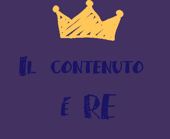 Il Contenuto è Re
